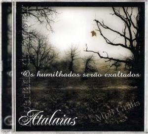 Atalaias - Os Humilhados Ser�o Exaltados 2008
